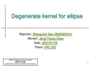 Degenerate kernel for ellipse