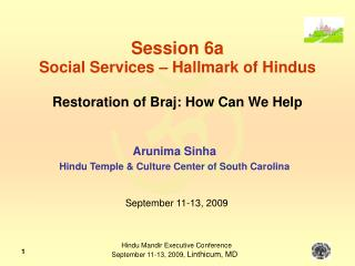 Session 6a Social Services – Hallmark of Hindus Restoration of Braj: How Can We Help