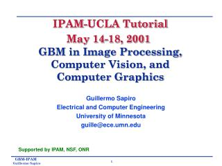 IPAM-UCLA Tutorial May 14-18, 2001 GBM in Image Processing, Computer Vision, and Computer Graphics