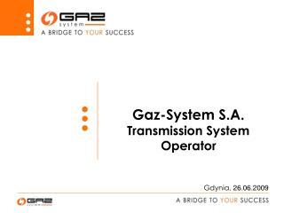 Gaz-System S.A. Transmission  System Operator