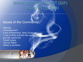 Social Action project (SAP)   Drugs Reduction