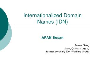 Internationalized Domain Names (IDN)