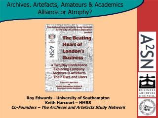 Roy Edwards - University of Southampton Keith Harcourt – HMRS