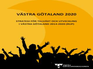Västra Götaland 2020 – Varför en ny strategi?
