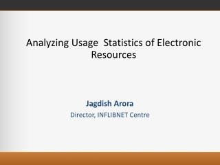 Analyzing Usage  Statistics of Electronic Resources