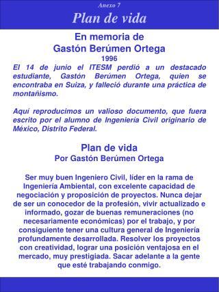 En memoria de  Gastón Berúmen Ortega 1996