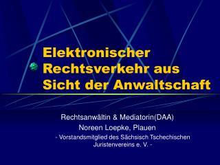 Elektronischer Rechtsverkehr aus Sicht der Anwaltschaft