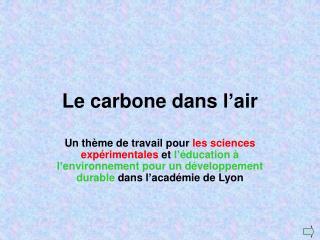 Le carbone dans l'air