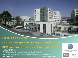 State- of - the -Art:  Radionuklidpeptidtherapie  (PRRT) bei  GEP neuroendokrinen Tumorpatienten