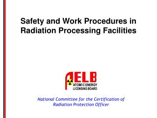 Safety and Work Procedures in Radiation Processing Facilities