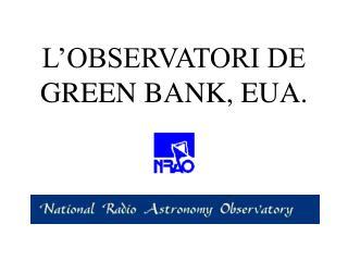 L'OBSERVATORI DE GREEN BANK, EUA.