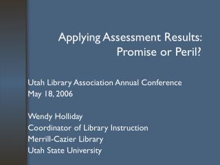 Applying Assessment Results:  Promise or Peril?