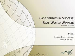 Case Studies in  Success:  Real-World  Winners Presenter:  David  Lewis