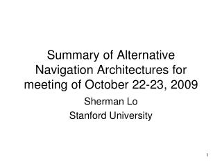 Summary of Alternative Navigation Architectures for meeting of October 22-23, 2009