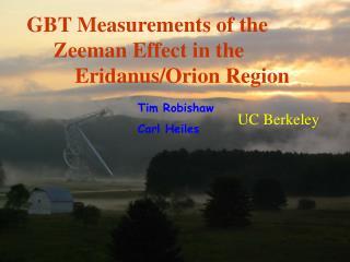 GBT Measurements of the      Zeeman Effect in the          Eridanus/Orion Region