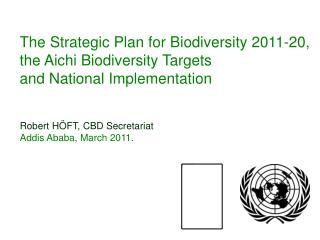 The Strategic Plan for Biodiversity 2011-20, the Aichi Biodiversity Targets