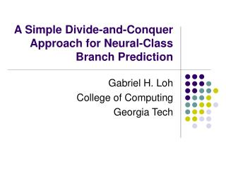 A Simple Divide-and-Conquer Approach for Neural-Class Branch Prediction