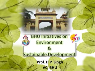 BHU Initiatives on Environment  &  Sustainable Development