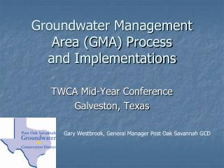 Groundwater Management Area (GMA) Process and Implementations