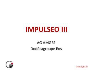 IMPULSEO III