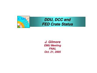 DDU, DCC and FED Crate Status