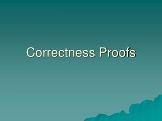 Correctness Proofs