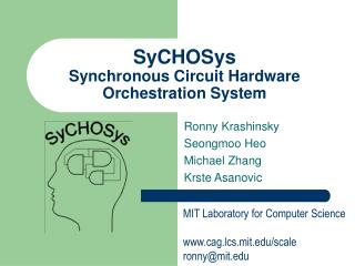 SyCHOSys Synchronous Circuit Hardware Orchestration System