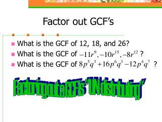 Factor out GCF's