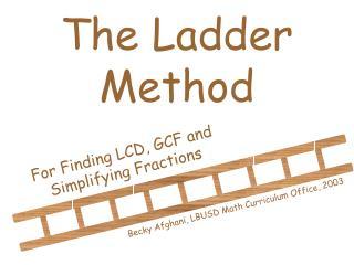 The Ladder Method