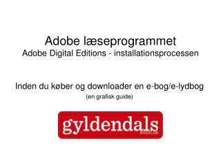 Adobe læseprogrammet Adobe Digital Editions - installationsprocessen