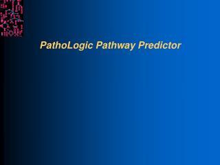 PathoLogic Pathway Predictor