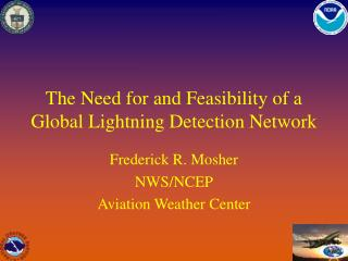 The Need for and Feasibility of a Global Lightning Detection Network