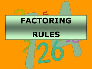 FACTORING RULES