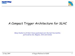 A Compact Trigger Architecture for SLHC