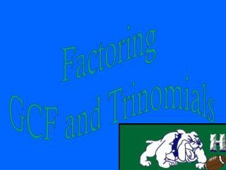 Factoring  GCF and Trinomials