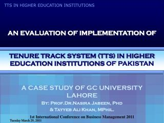 A CASE STUDY OF GC UNIVERSITY LAHORE  By: Prof.Dr.Nasira Jabeen, Phd & Tayyeb Ali Khan, MPhil.