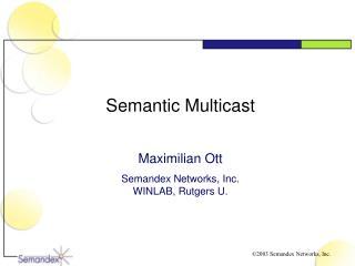 Semantic Multicast