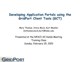 Developing Application Portals using the GridPort Client Tools (GCT)