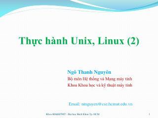 Thực hành Unix, Linux (2) Ngô Thanh Nguyên Bộ môn Hệ thống và Mạng máy tính