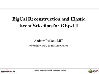 BigCal Reconstruction and Elastic Event Selection for GEp-III