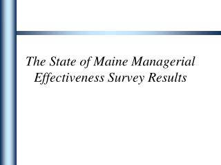 The State of Maine Managerial Effectiveness Survey Results