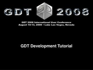 GDT Development Tutorial