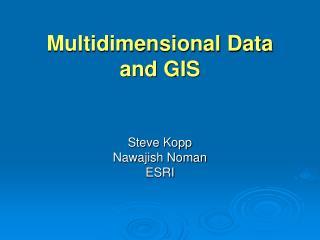 Multidimensional Data  and GIS