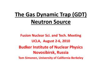 The Gas Dynamic Trap (GDT) Neutron Source