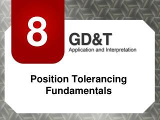 Position Tolerancing Fundamentals