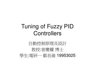 Tuning of Fuzzy PID Controllers