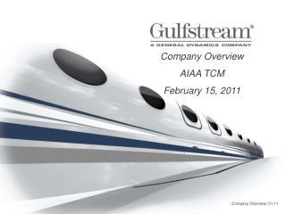Company Overview AIAA TCM February 15, 2011