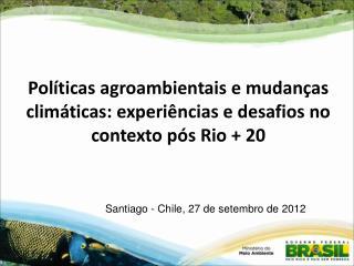 Políticas agroambientais e mudanças climáticas: experiências e desafios no contexto pós Rio + 20