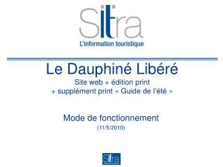 Le Dauphiné Libéré Site web + édition print  + supplément print «Guide de l'été»