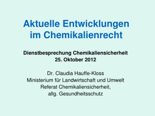 Aktuelle Entwicklungen  im Chemikalienrecht